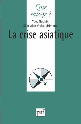 La crise asiatique : Aspects économiques et politiques par Yves Gounin, Sébastien Vivier-Lirimont