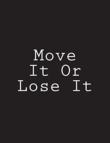 Move It Or Lose It: Notebook Large Size 8.5 x 11 Ruled 150 Pages por Wild Pages Press