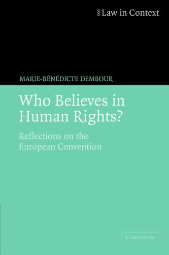 Who Believes in Human Rights?: Reflections on the European Convention (Law in Context)