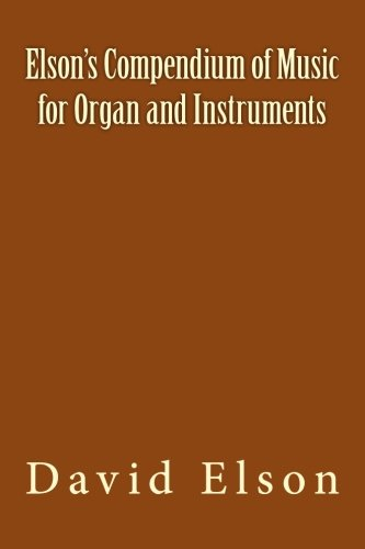 Elson's Compendium of Music for Organ and Instruments por David O Elson