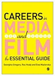 Careers in Media and Film: The Essential Guide by Georgina Gregory (2008-01-07)