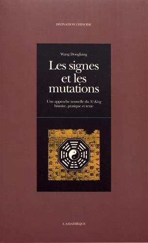Les signes et les mutations : Une approche nouvelle du Yi King, histoire, pratique et texte by Unknown(1998-11-01) par Unknown