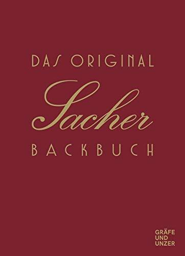 Das Original Sacher-Backbuch: Lieblingsrezepte aus dem Hause Sacher (Gräfe und Unzer Einzeltitel)