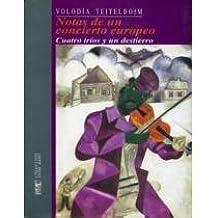 Notas de un concierto europeo: Cuatro trios y un desierto (Coleccion Entre mares)