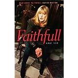 Faithfull - Une vie