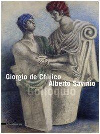 Giorgio de Chirico e Alberto Savinio. Colloquio. Ediz. illustrata