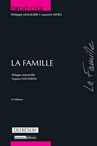 Droit civil : La famille, 4ème édition par Philippe Malaurie, Laurent Aynes