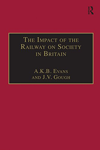 The Impact of the Railway on Society in Britain: Essays in Honour of Jack Simmons (English Edition) por A. K. B. Evans