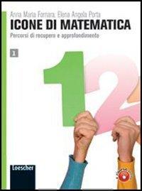 Icone di matematica. Per i Licei e gli Ist. magistrali. Con espansione online: 1
