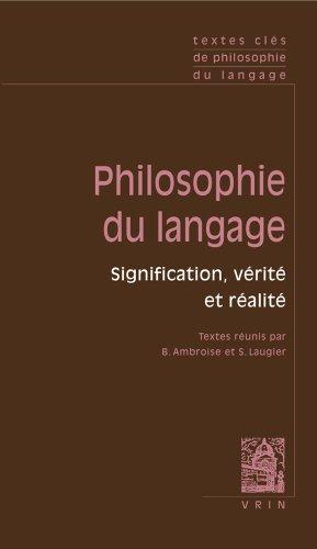 Textes clés de philosophie du langage. Vol I: signification, vérité et réalité