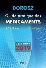 Guide pratique des médicaments Dorosz par Denis Vital Durand