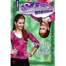 Sabrina, total verhext!, Bd.22 : Drunter und drüber