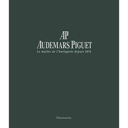 Audemars Piguet : Le maître de l'horlogerie depuis 1875