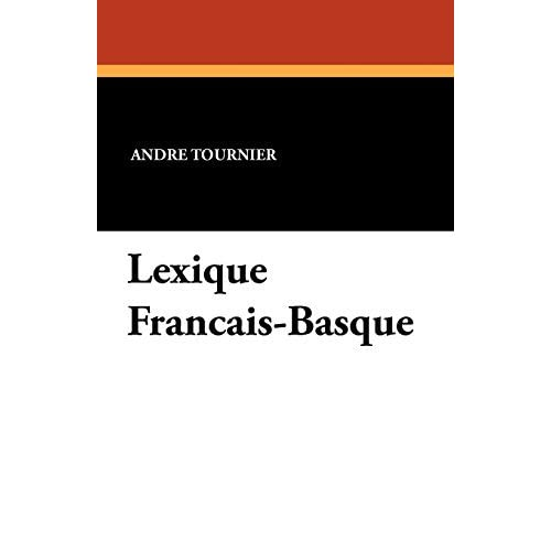Lexique Francais-Basque by Andre Tournier (2010-12-31)