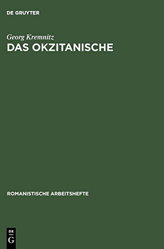 Das Okzitanische: Sprachgeschichte und Soziologie (Romanistische Arbeitshefte, Band 23)