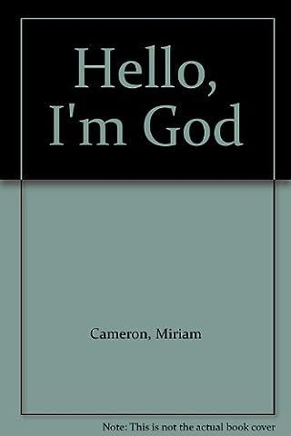 Hello, I'm God