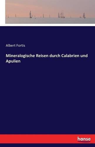 Preisvergleich Produktbild Mineralogische Reisen durch Calabrien und Apulien