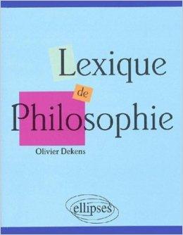 Lexique de philosophie de Olivier Dekens ( 13 décembre 2001 )