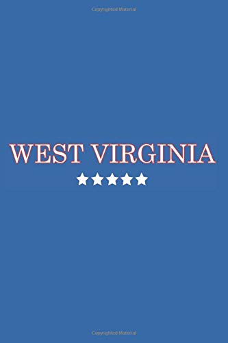 West Virginia: Journal. Notebook. Diary. Blank Lined Paper. 120 Pages (United States of America, Band 48)