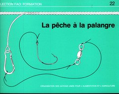 La Peche a la Palangre (Collection Fao: Formation) par Food and Agriculture Organization of the United Nations