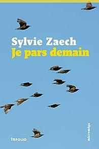 Je pars demain par Sylvie Zaech