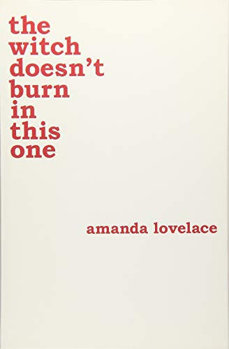 The Witch Doesn't Burn In This One (Women Are Some Kind of Magic 2) por Amanda Lovelace