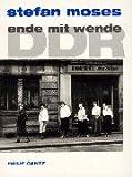 DDR - Ende mit Wende - 200 Photographien 1989-1990 - Stefan Moses