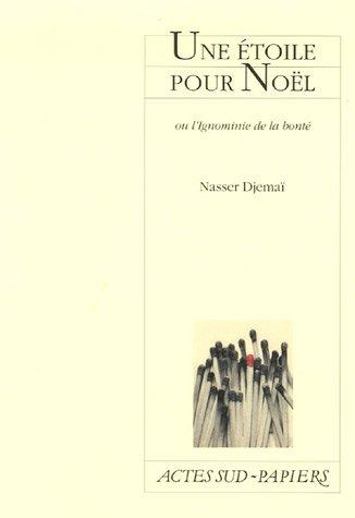Une étoile pour Noêl : Ou l'Ignominie de la bonté par Nasser Djemaï