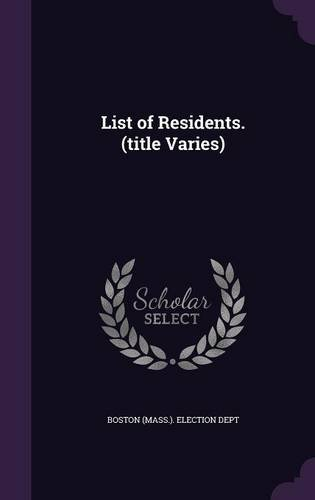 List of Residents. (title Varies)
