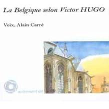 Belgique Selon Victor Hugo (la)/1cd