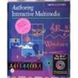 Authoring Interactive Multimedia (The Ibm Tools Series)
