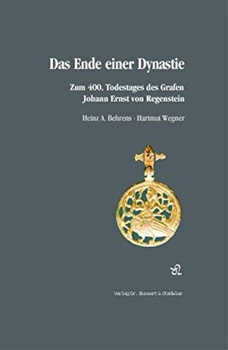 Das Ende einer Dynastie. Zum 400. Todestag des Grafen Johann Ernst von Regenstein. Ein Katalog