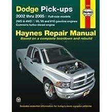 Dodge Pick-Ups: 2002 Thru 2005 - Full-Size Models 2wd & 4WD - V6 V8 and V10 Gasoline Engines & Cummins Turbo-Diesel Engines (Haynes Repair Manual (Paperback))