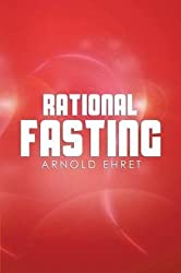 [(Rational Fasting)] [By (author) Arnold Ehret] published on (February, 2014)