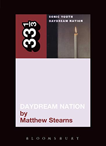 Sonic Youth's Daydream Nation (33 1/3 Book 39) (English Edition)