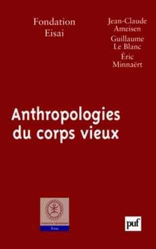 Anthropologies du corps vieux par Fondation EISAI