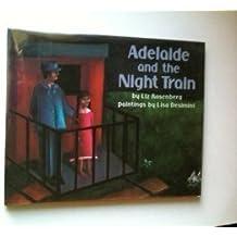 Adelaide and the Night Train by Liz Rosenberg (1989-11-01)