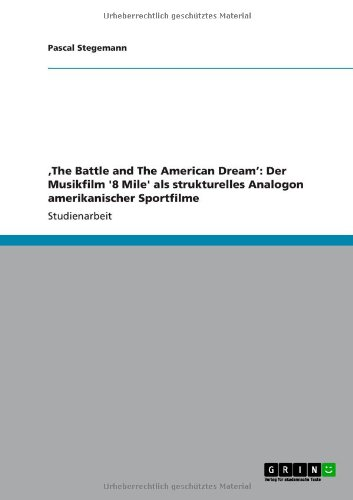 The-Battle-and-The-American-Dream-Der-Musikfilm-8-Mile-als-strukturelles-Analogon-amerikanischer-Sportfilme