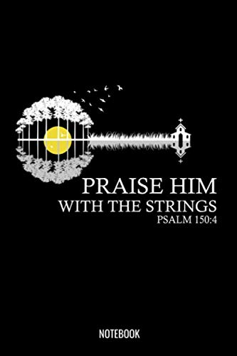 Praise Him With The Strings Psalm 150:4 Notebook: Dot Grid Journal 6x9 - Ukulele Marching Band Church Worship Notebook I Marching Band Member Uke Gift for Musicians and Orchestra Fans