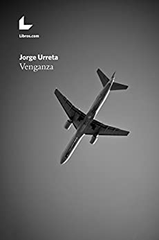 Venganza (Spanish Edition) by [Urreta, Jorge]