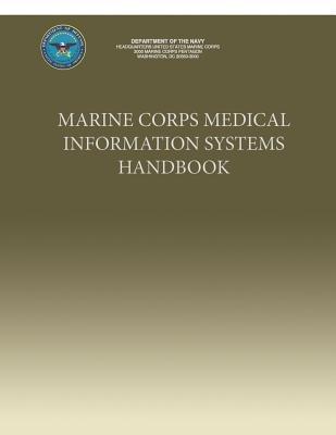 [ Marine Corps Medical Information Systems Handbook Department of the Navy, U. S. Marine Corp ( Author ) ] { Paperback } 2011 (Corps Marine Handbook)