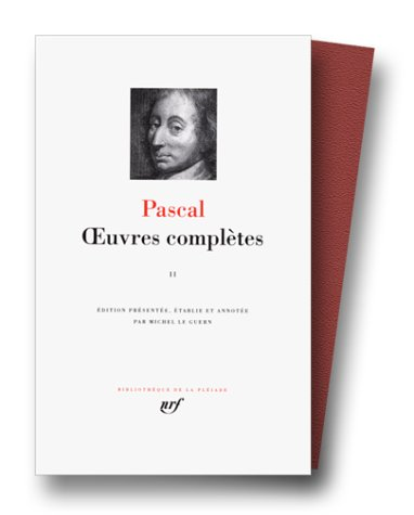 Pascal : Oeuvres complètes, tome 2 (Pleiade)