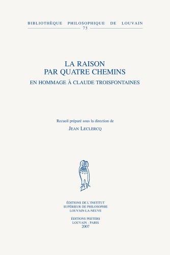 Raison Par Quatre Chemins: En Hommage a Claude Troisfontaines