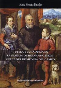 TUTELA Y CURADURÍA EN LA FAMILIA DE HERNANDO DAZA, MERCADER DE MEDINA DEL CAMPO
