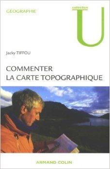Commenter la carte topographique : Aux examens et concours de Jacky Tiffou ( 1 juillet 2009 )