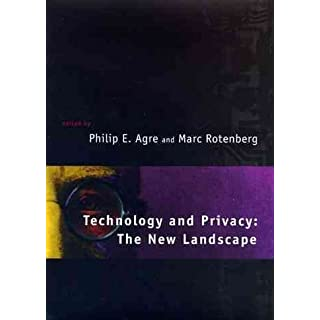 [(Technology and Privacy : The New Landscape)] [Edited by Philip Agre ] published on (October, 1997)