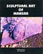 Sculptural Art of Mansar por Krishna Deva