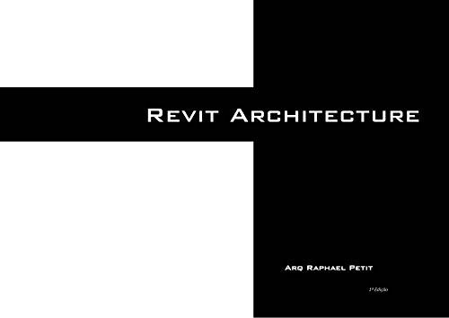 Revit Architecture: O essencial para o Arquiteto ed.1 (Portuguese Edition) por Raphael Petit