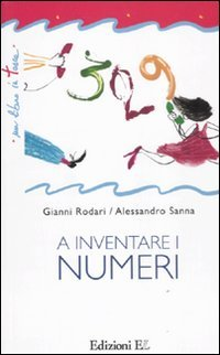 A inventare i numeri. Ediz. illustrata