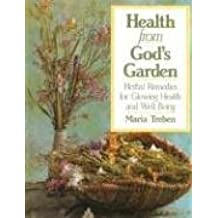 Health from God's Garden: Herbal Remedies for Glowing Health and Well-Being: Herbal Remedies for Glowing Health and Glorious Well-being